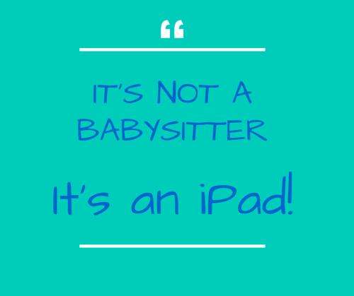 iPad babysitter